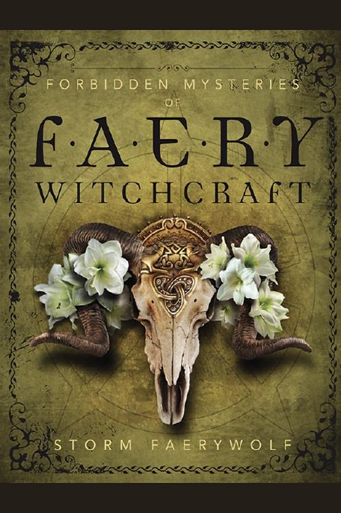 Forbidden Mysteries of Faery Witchcraft - Storm Faerywolf