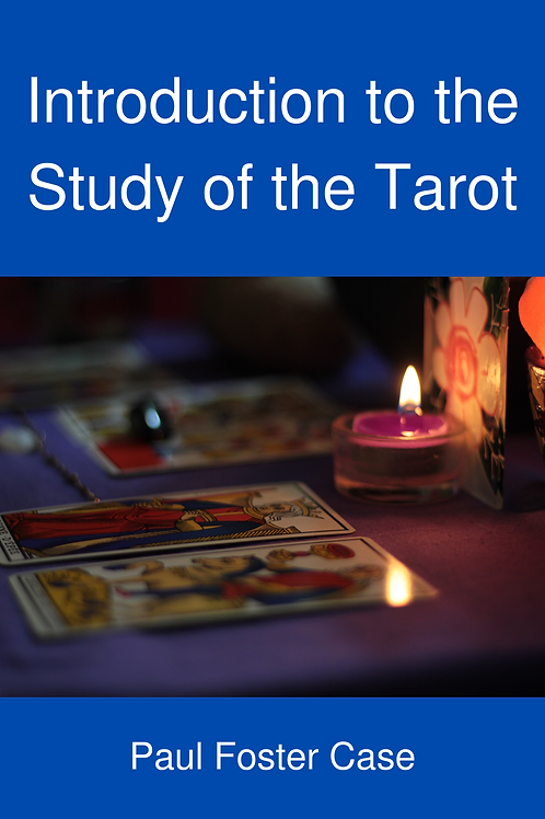 Introduction to the Study of the Tarot - Paul Foster Case