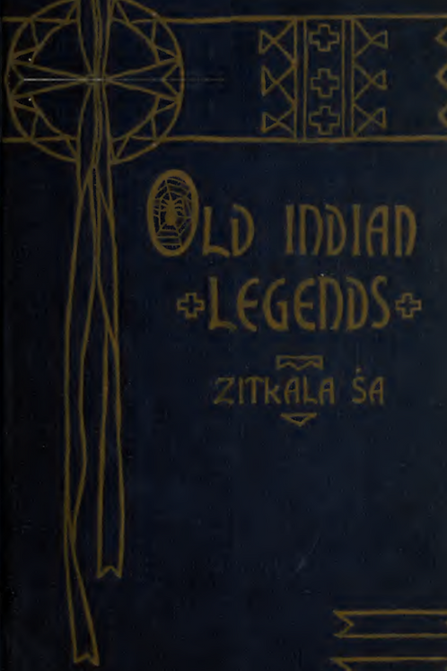 Old Indian Legends - Zitkala-Sa 1901