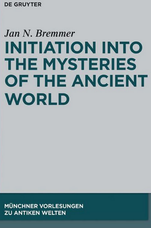 Initiation into the Mysteries of the Ancient World 2014 - Jan N Bremmer