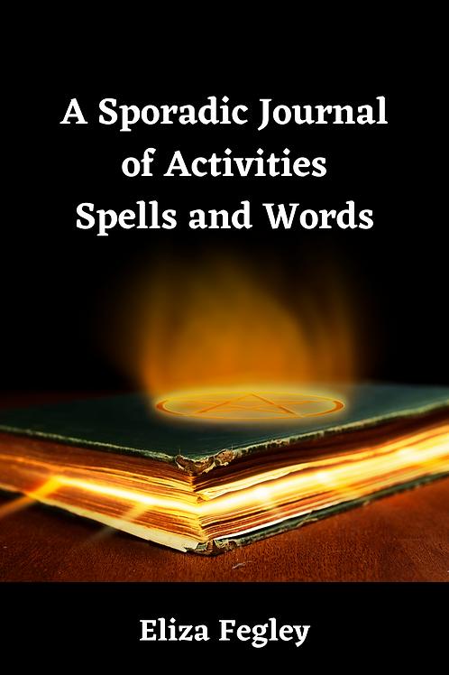 A Sporadic Journal of Activities - Spells and Words - Eliza Fegley