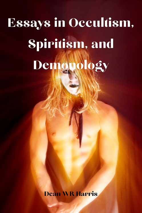Essays in Occultism, Spiritism, and Demonology - Dean WR Harris