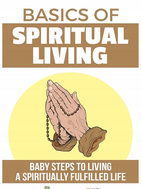 The Basics of Spiritual Living for Any Path