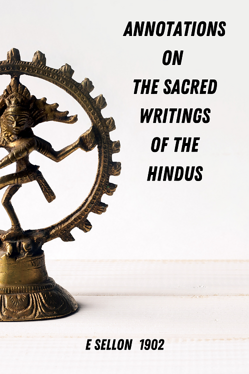 Annotations on the Sacred Writings of the Hindus - E Sellon 1902