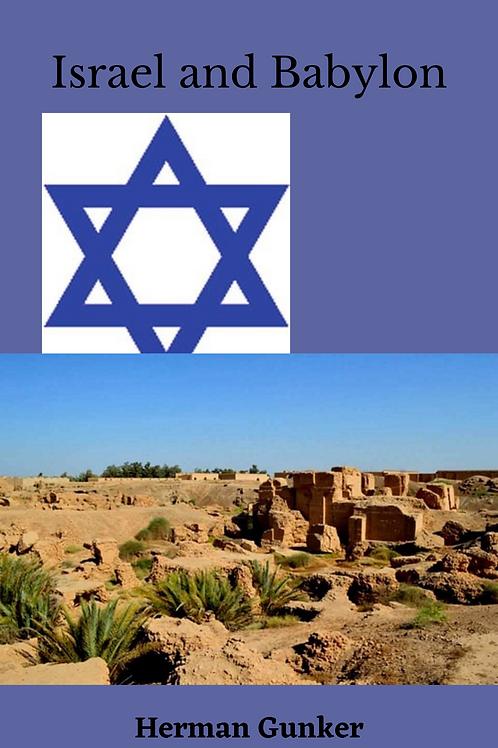 Israel and Babylon - Herman Gunker