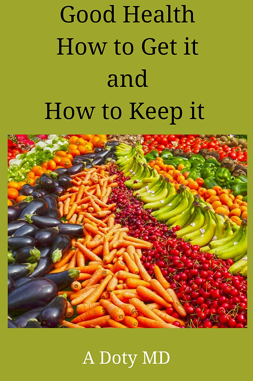 Good Health How to Get it and How to Keep it A Doty MD