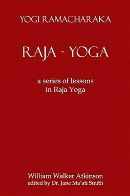 A Series of Lessons in Raja Yoga - Y Ramacharaka