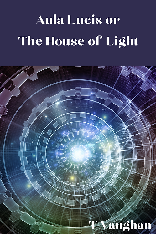 Aula Lucis or The House of Light - T Vaughan