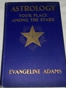 Astrology - Your Place Among the Stars - E Adams 1930
