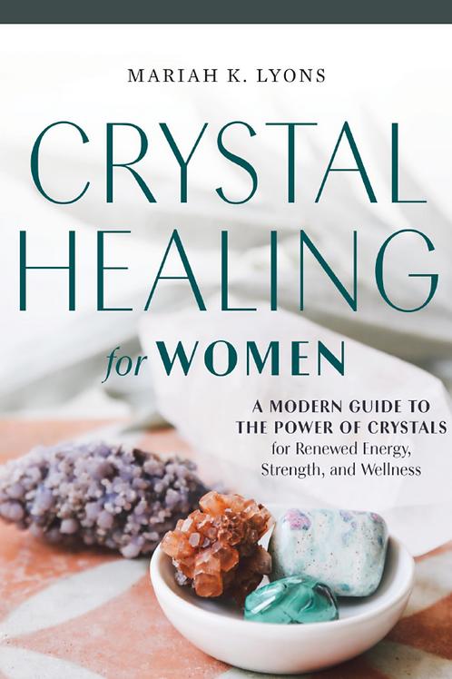 Crystal Healing for Women - Mariah K Lyons