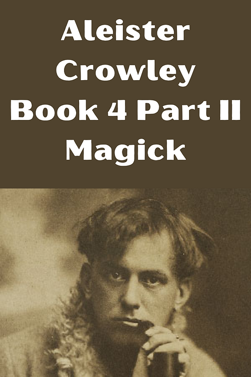 Aleister Crowley - Book 4 Part II Magick