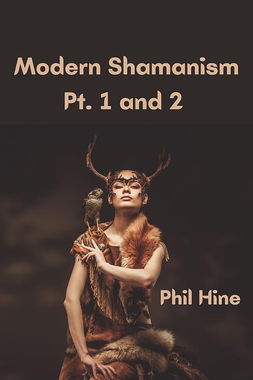Modern Shamanism pt. 1 and 2 - Phil HIne
