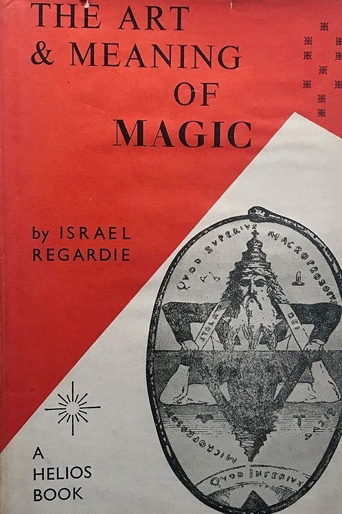 The Art And Meaning Of Magick - Israel Regardie