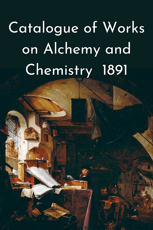 Catalogue of Works on Alchemy and Chemistry 1891