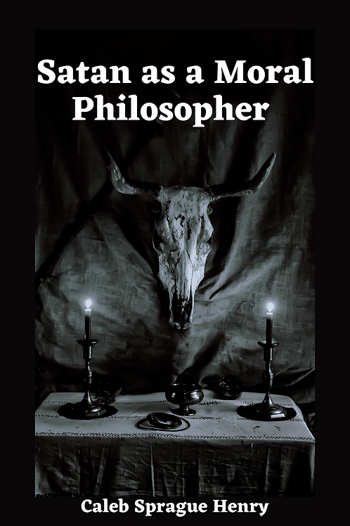 Satan as a Moral Philosopher - Caleb Sprague Henry  1877