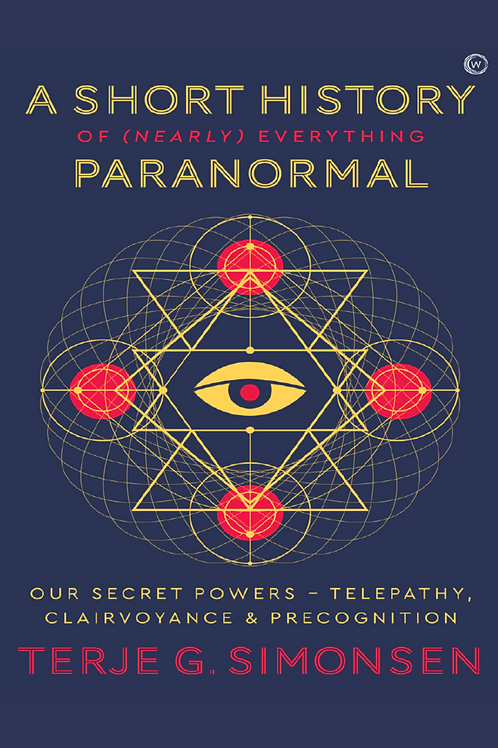 A Short History of Nearly Everything Paranormal - Terje G Simonsen