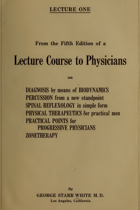 Diagnosis by Means of Biodynamics - Spinal Reflexology - George Starr White, MD