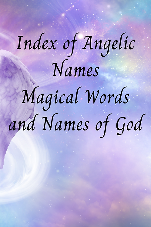 Index of Angelic Names Magical Words and Names of God