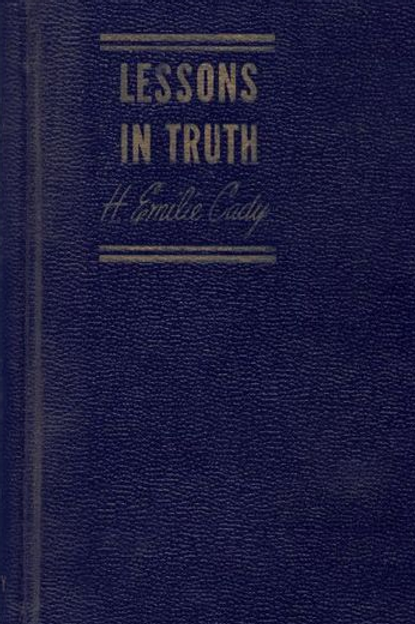 Lessons in Truth - H Emile Cady