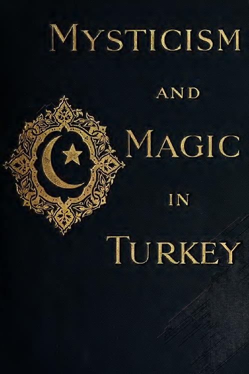 Mysticism and Magic In Turkey - L Garnett