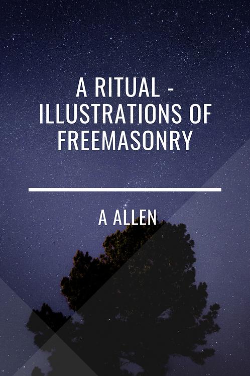 A Ritual - Illustrations of Freemasonry