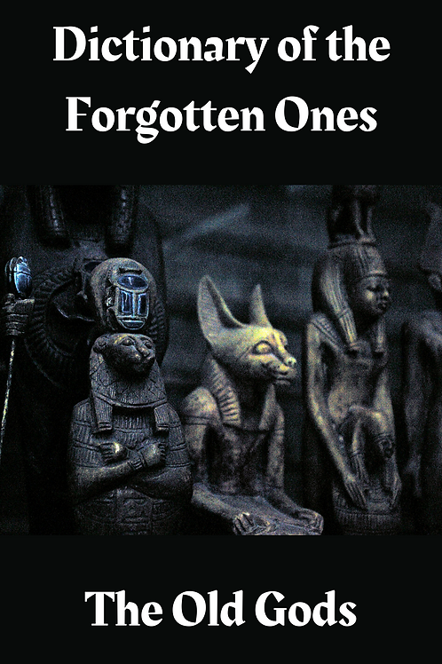 Dictionary of the Forgotten Ones - The Old Gods