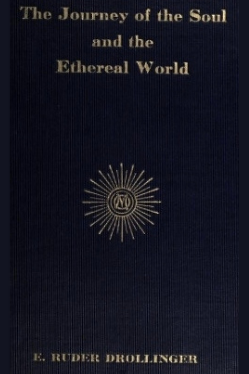 Journey of the Soul & The Ethereal World - E Drollinger