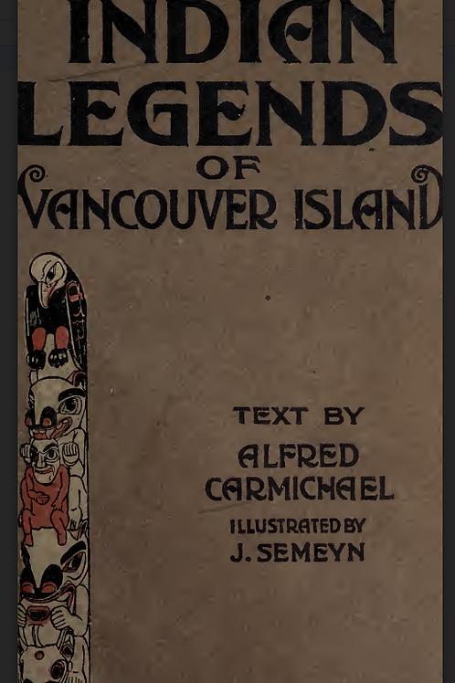 Indian Legends of Vancouver Island - A Carmichael 1922