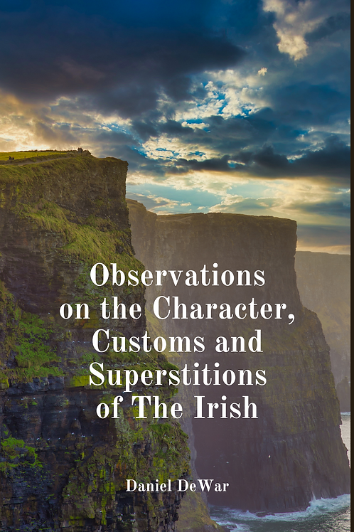 Observations on the Character, Customs and Superstitions of The Irish
