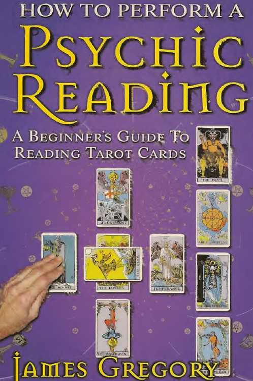 How To Perform a Psychic Reading - A Beginner's Guide to Reading Tarot Cards -