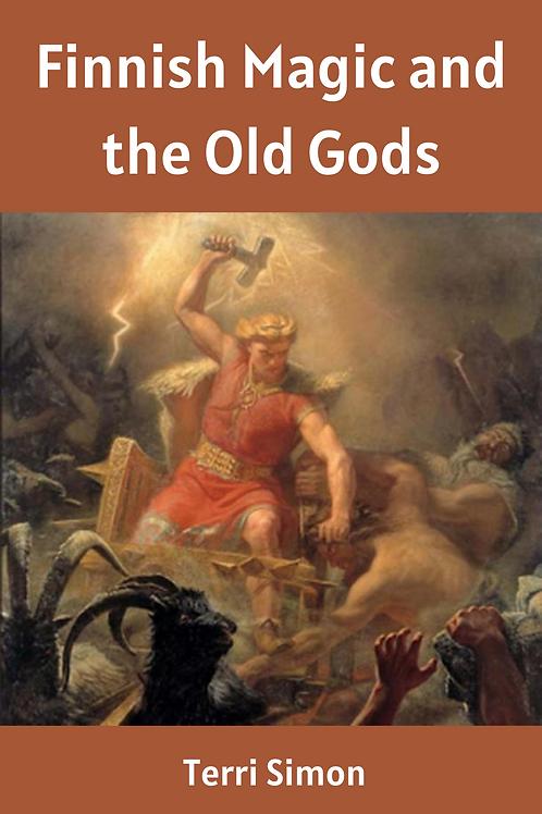 Finnish Magic and the Old Gods - Terri Simon