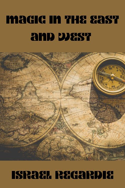 Magic in the East and West - Israel Regardie