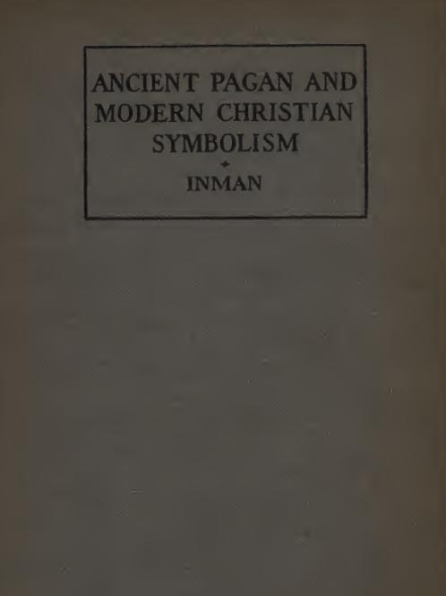 Ancient Pagan and Modern Christian Symbolism 1922