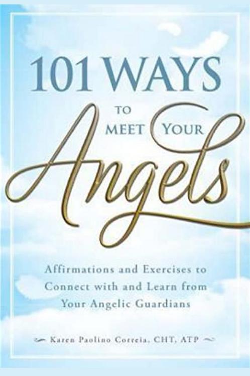 101 Ways to Meet Your Angels - Karen Paolino Correia
