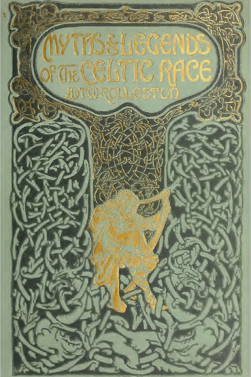 Myths and Legends of the Celtic Race - TW Rolleston 1911