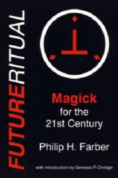 Future Ritual - Magick For The 21st Century Philip Farber