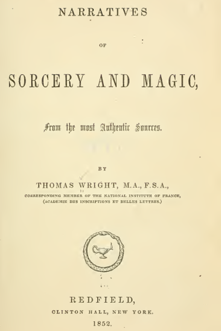 Narratives Of Sorcery And Magic  From The Most Authentic Sources 1852