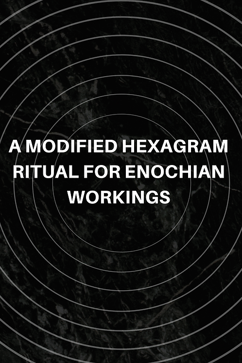 A Modified Hexagram Ritual For Enochian Workings