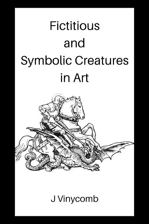 Ficticious and Symbolic Creatures in Art - J Vinycomb