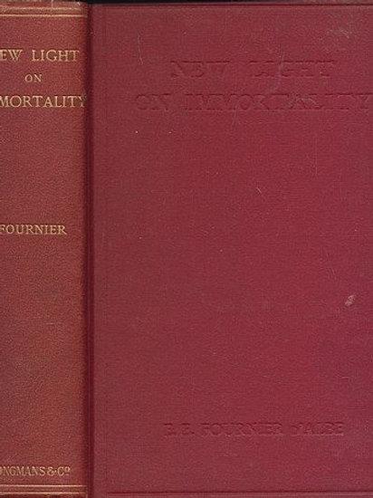 New Light On Immortality - E E Fournier D'Albe