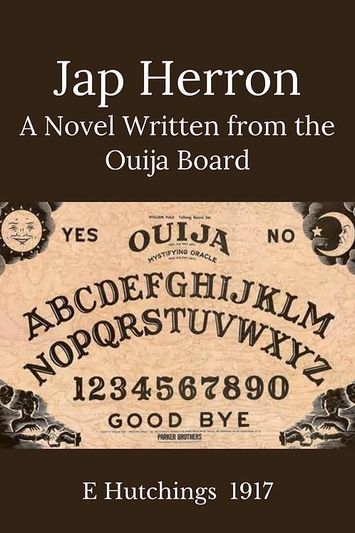 Jap Herron - A Novel Written from the Ouija Board - E Hutchings 1917