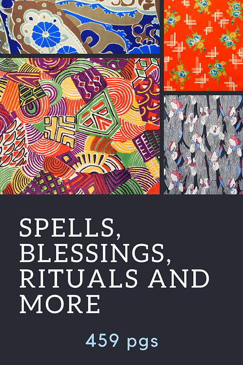 Spells, Blessings, Rituals and More 459 pgs
