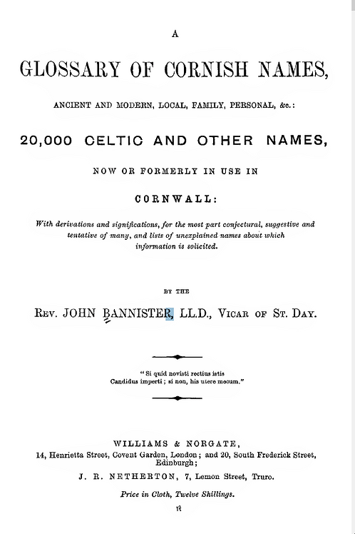 A Glossary of Cornish Names, Ancient and  Modern - J Bannister 1871