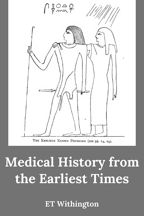 Medical History from the Earliest Times - ET Withington