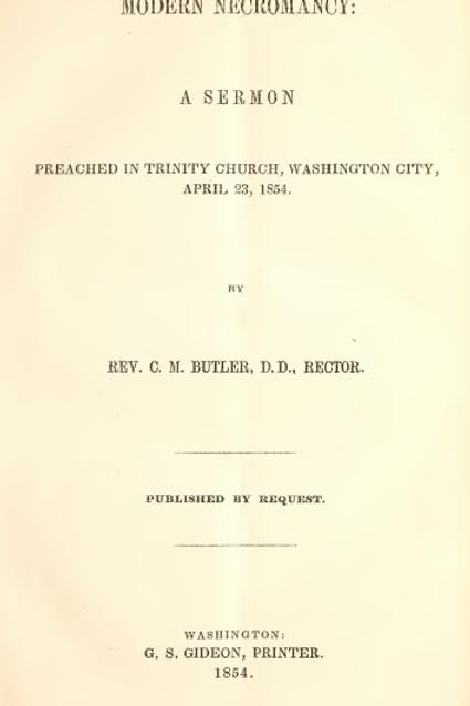Modern Necromancy - A Sermon Preached In Trinity Church 1854