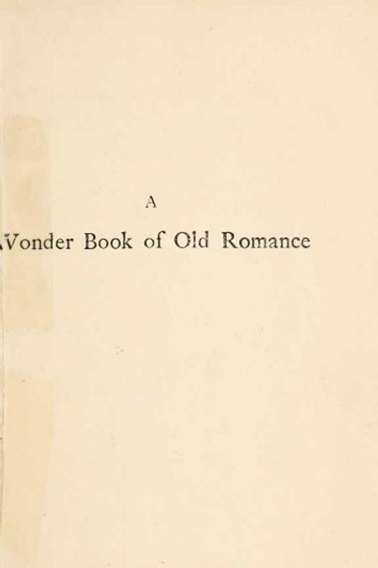A Wonder Book of Old Romance - F J Harvey Darton