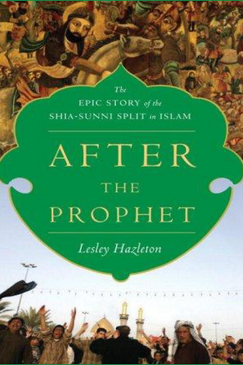 After the Prophet -The Epic Story of the Shia-Sunni Split in Islam