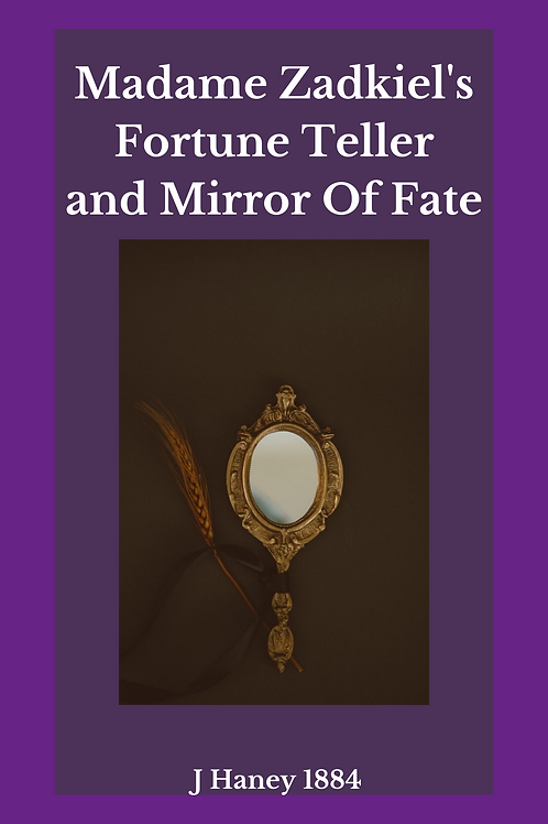 Madame Zadkiel's Fortune Teller and Mirror Of Fate - J Haney 1884