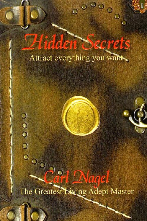 Hidden Secrets - Attract What You Want - Carl Nagel