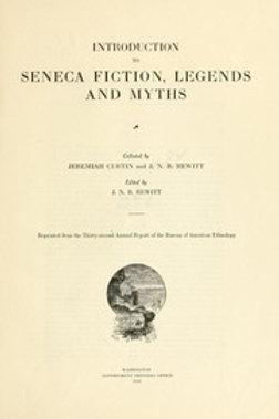 Introduction to Seneca Fiction Legends and Myths - J Curtin - J N B Hewitt 1919